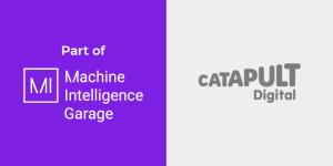 Digital Catapult Machine Intelligence Garage 2019